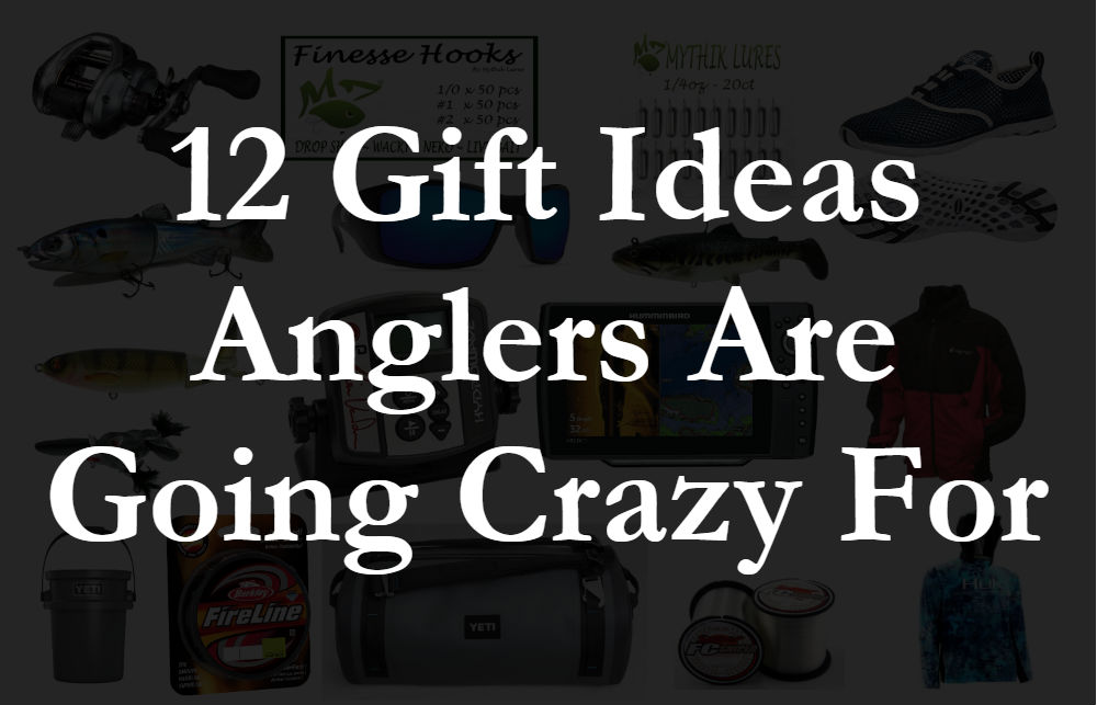 12 Fishing Gifts Anglers Are Going Crazy For